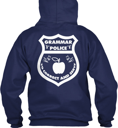 Grammar Police To Correct And Serve Navy T-Shirt Back