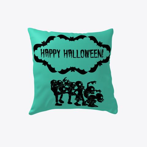 Happy Halloween Indoor Pillow Aqua T-Shirt Front