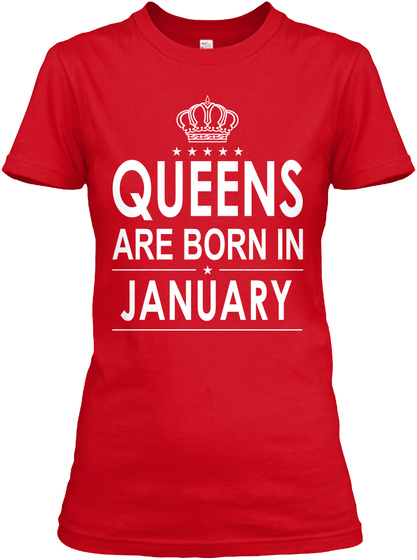 Queens Are Born In January Red T-Shirt Front