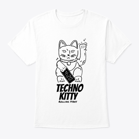 Techno Kitty  Rolling Vibes Edm White T-Shirt Front