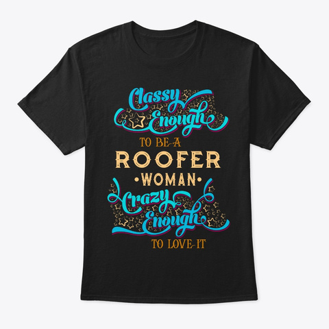 Classy Roofer Woman Tee Black T-Shirt Front