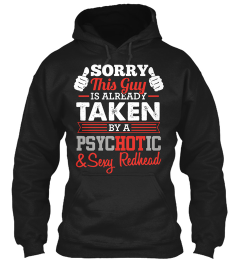 Sorry This Guy Is Already Taken By A Psychotic & Sexy Redhead Black T-Shirt Front