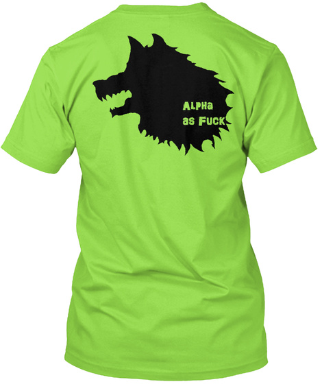 Alpha As Fuck Lime T-Shirt Back