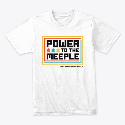 Power To The Meeple Collection White T-Shirt Front