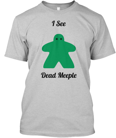 I See Dead Meeple Light Steel T-Shirt Front