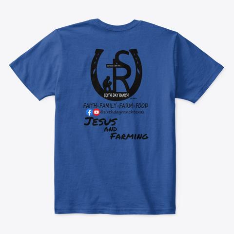 Sixth Day Ranch Jesus And Farming Deep Royal  T-Shirt Back