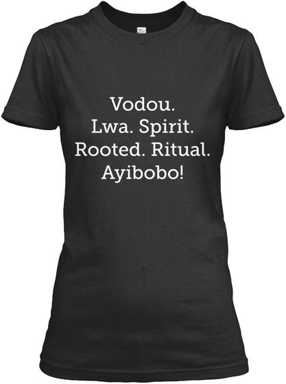 Vodou. Lwa. Spirit. Rooted. Ritual. Ayibobo! Black Women's T-Shirt Front
