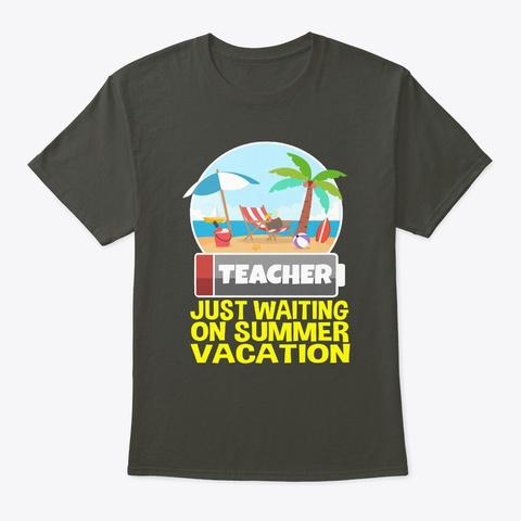 Teacher Waiting On Summer Vacation Smoke Gray T-Shirt Front