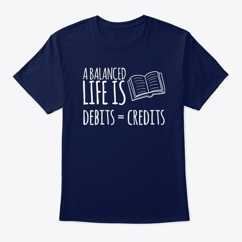 Funny Accountant Debits = Credits Design Navy T-Shirt Front