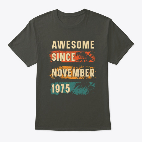Awesome Since November 1975 Smoke Gray T-Shirt Front