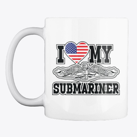 I Love My Submariner Mug White T-Shirt Front