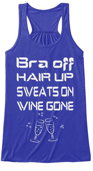 Bra Off Hair Up Sveatson Vine Gone True Royal T-Shirt Front