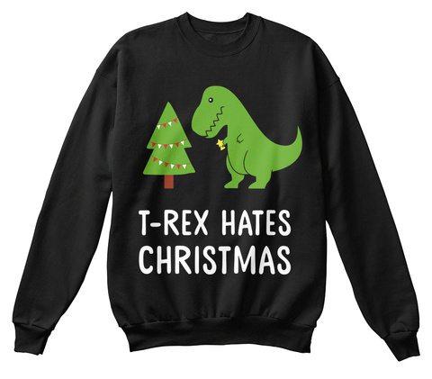 T Rex Hates Christmas Black Sweater Front