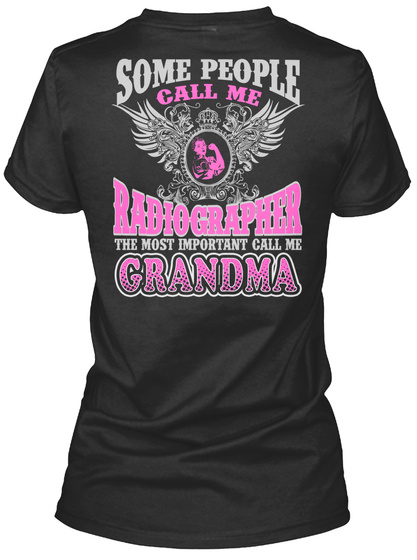 Some People Call Me Radio Grapher The Most Important Call Me Grandma Black T-Shirt Back