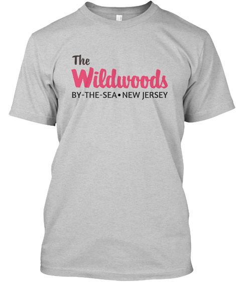 The Wildwoods By The Sea New Jersey Light Steel T-Shirt Front