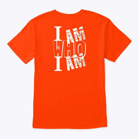 Be Who You Are Bright Tshirt Orange T-Shirt Back