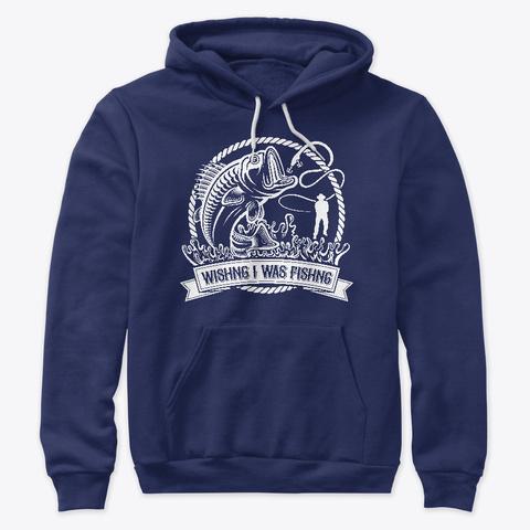 Wishing I Was Fishing, Light Navy T-Shirt Front