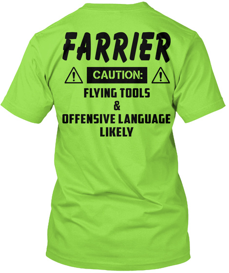 Farrier Caution: Flying Tools & Offensive Language Likely Lime T-Shirt Back