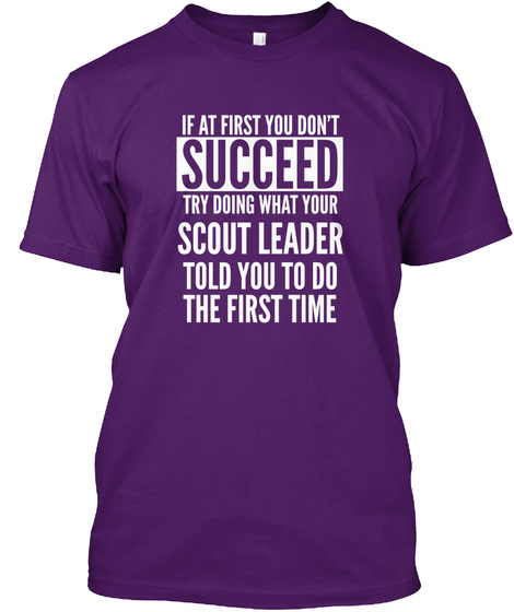 If At First You Don't ... Scout Leader Purple T-Shirt Front