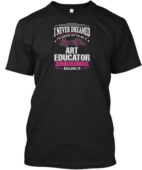 Art Educator Super Cute Black T-Shirt Front