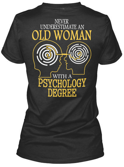 Never Underestimate An Old Woman With A Psychology Degree Black T-Shirt Back