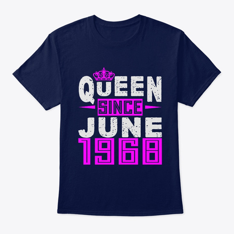 Queen Since June 1968 Birthday Gifts Navy T-Shirt Front
