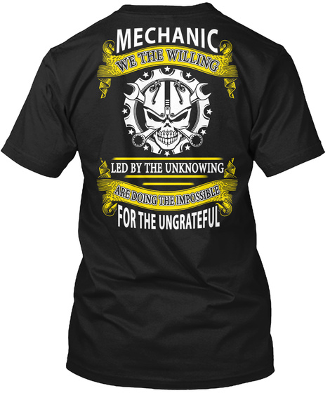 Mechanic We The Willing For The Ungreatf Black T-Shirt Back