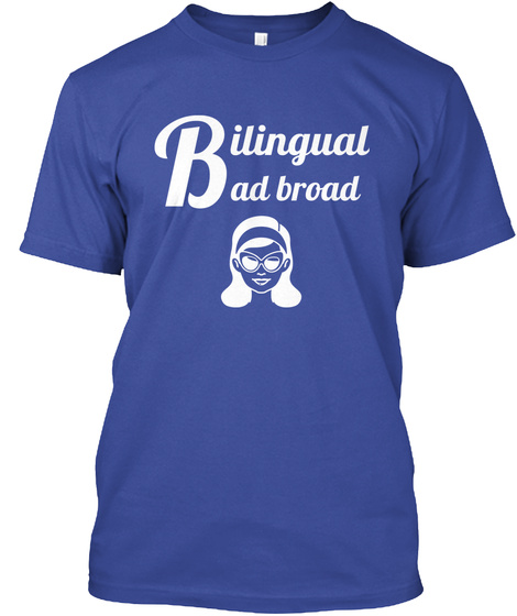 B Ilingual Ad Broad Deep Royal T-Shirt Front