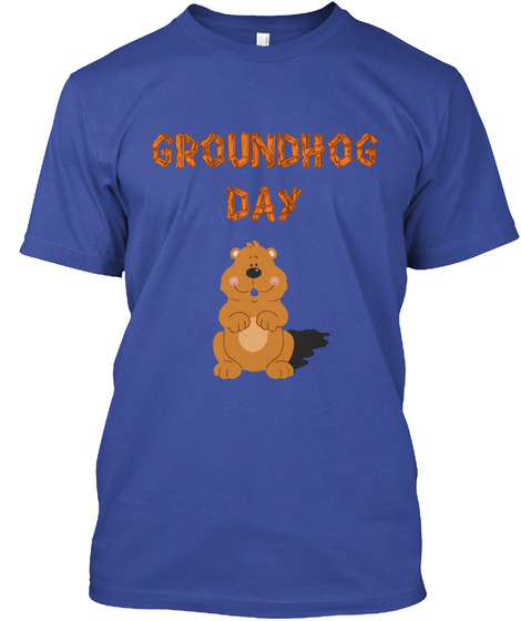 Groundhog Day Deep Royal T-Shirt Front