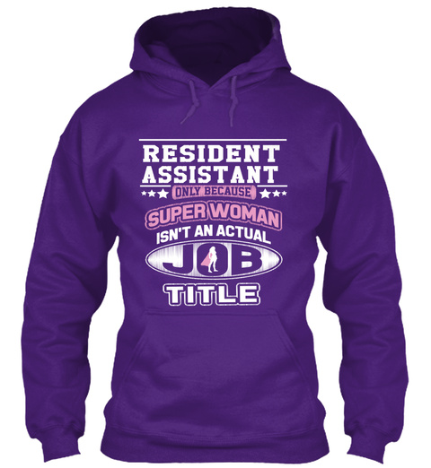 Resident Assistant Only Because Super Woman Isn't An Actual Job Title Purple T-Shirt Front
