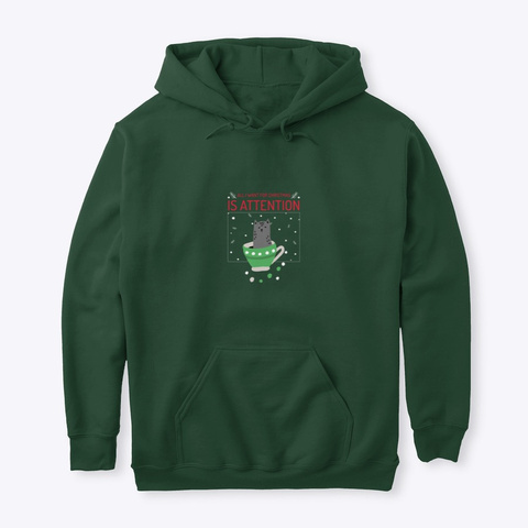 All I Want For Christmas Is Attention Forest Green T-Shirt Front