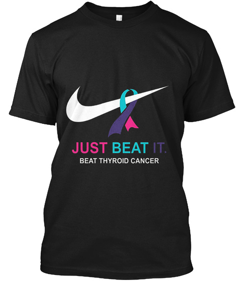 Just Beat It. Beat Thyroid Cancer Black T-Shirt Front