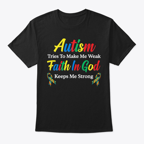 Autism Awareness Gift Faith In God Black T-Shirt Front