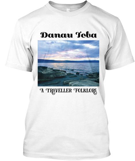 Danau Toba T Shirt White T-Shirt Front