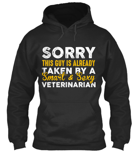 Sorry This Guy Is Already Taken By A Smart & Sexy Veterinarian Jet Black T-Shirt Front