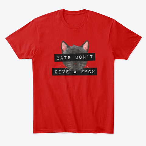 Cats Don't Give A F*Ck Classic Red T-Shirt Front