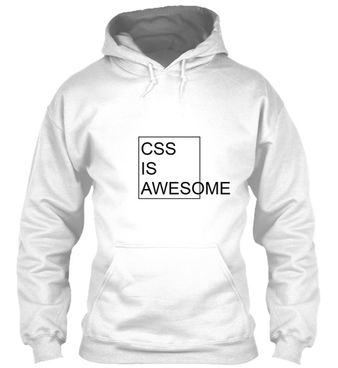 Css Is Awesome White T-Shirt Front