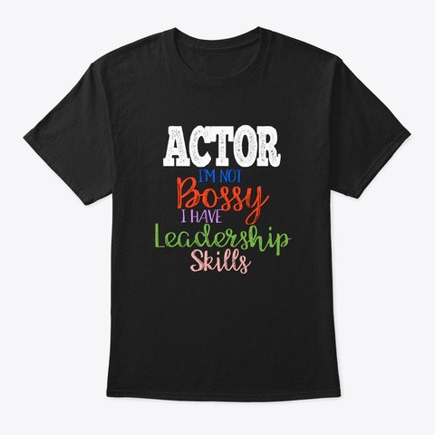 [Theatre] Actor   Not Bossy Black T-Shirt Front