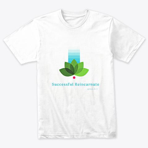 Successful Reincarnate T Shirt. Heather White T-Shirt Front