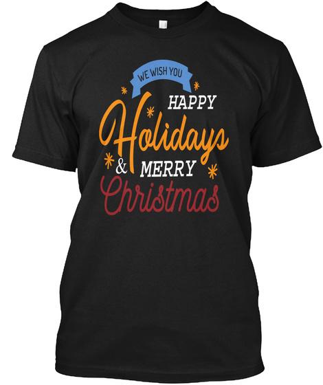 Happy Holidays &Amp; Christmas Black T-Shirt Front