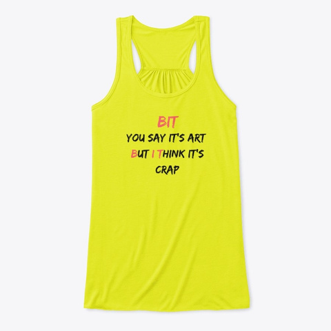 """The """"But I Think"""" Art/Crap Apparel Neon Yellow T-Shirt Front"""