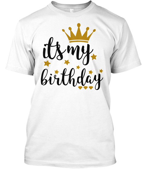 Its My Birthday Shirt For Women Teens Girls Black Gold Teespring Campaign