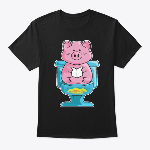 Cute Amp Funny Pig On Toilet Piggy Bank Black T-Shirt Front