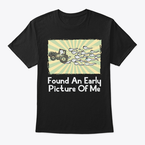 Farmer Gift, Found Early Picture Of Me Black T-Shirt Front