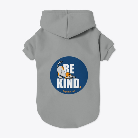 Be Kind Dogs That Clothing & Accessories Grey T-Shirt Back