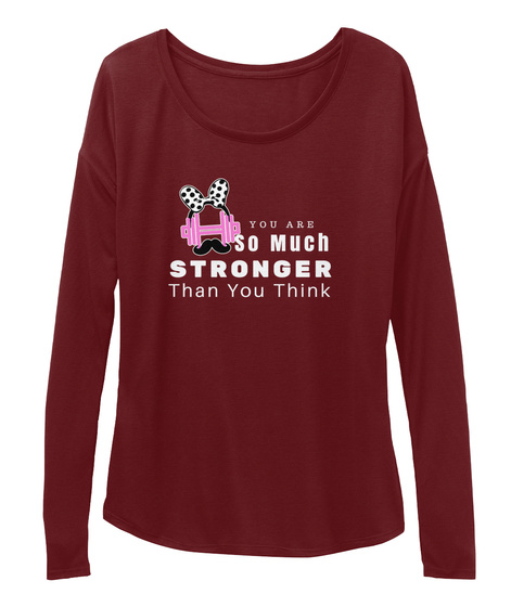 You Are So Much  Stronger Than You Think Maroon T-Shirt Front