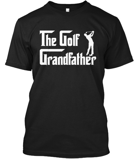 The Golf Grandfather Black T-Shirt Front