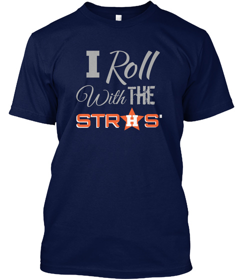 I Roll With The Stros Navy T-Shirt Front