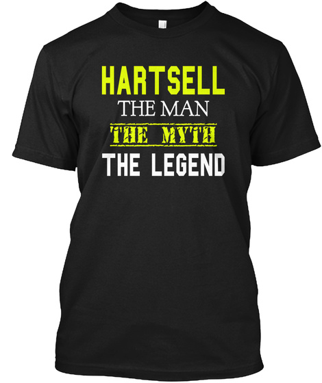 Hartsell The Man The Myth The Legend Black T-Shirt Front