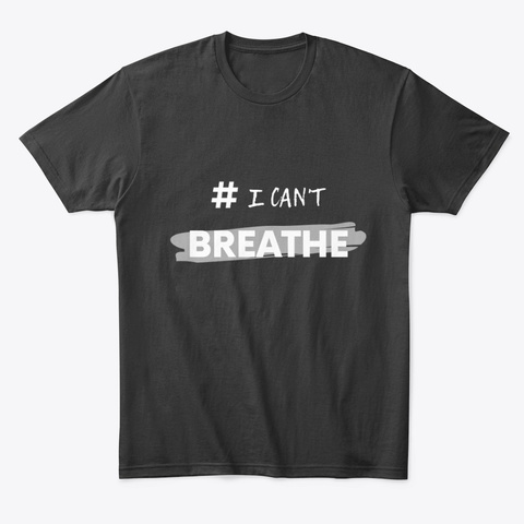 #I Can't Breathe Black T-Shirt Front
